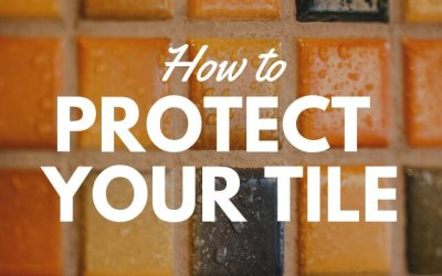 How to Protect Your Tile