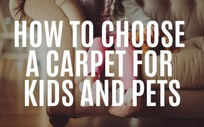 How to Choose a Carpet for Kids and Pets