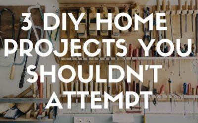3 DIY Home Projects You Shouldn't Attempt