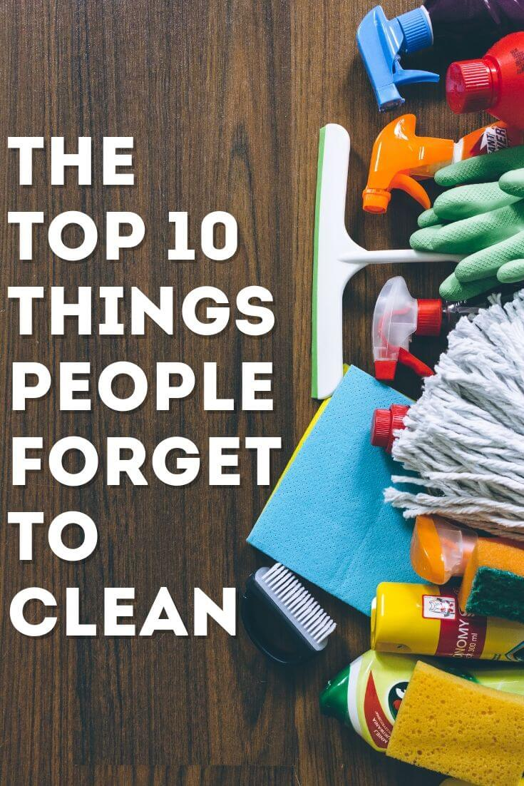 The Top 10 Things People Forget to Clean