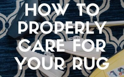 How to Properly Care for Your Rug